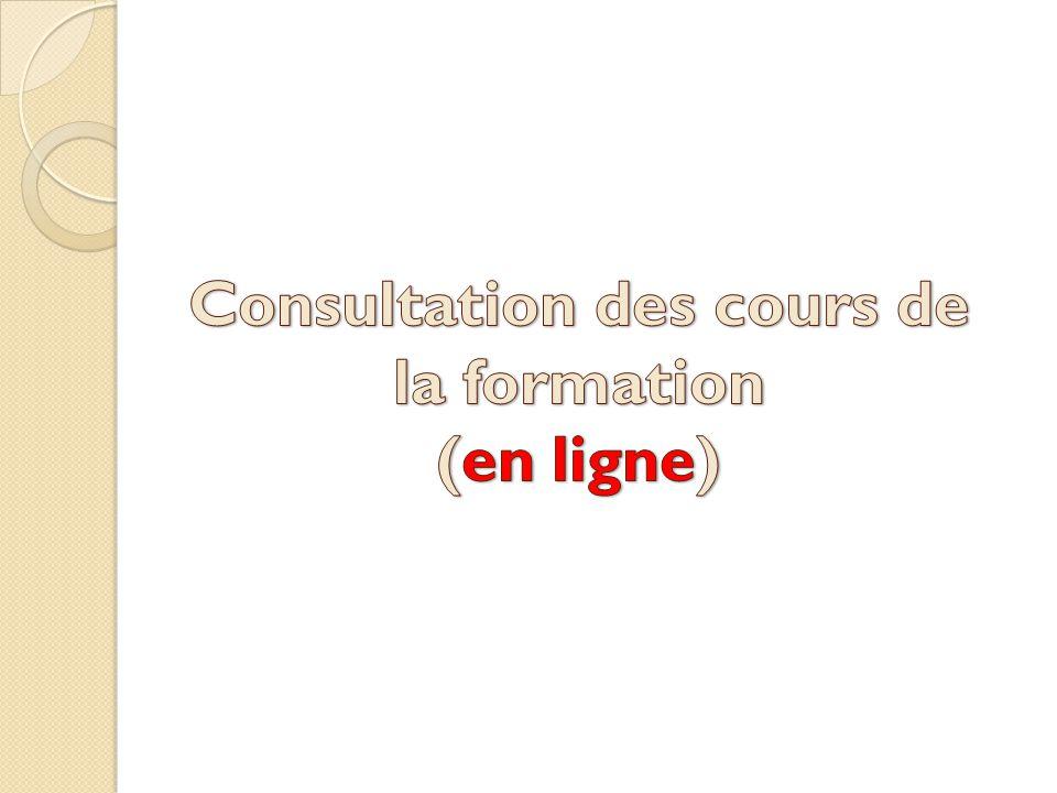 Consultation des cours de la formation (en ligne)