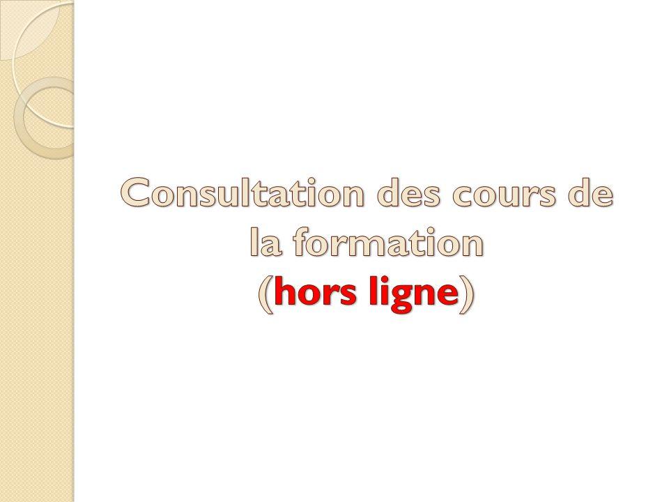 Consultation des cours de la formation (hors ligne)