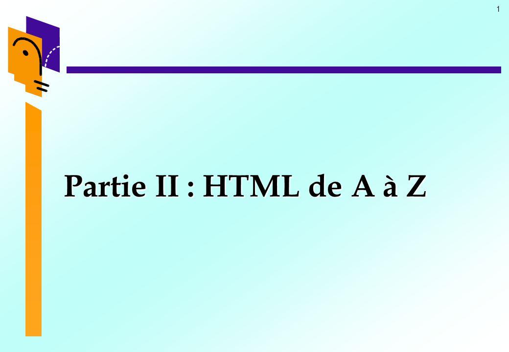 Partie II : HTML de A à Z