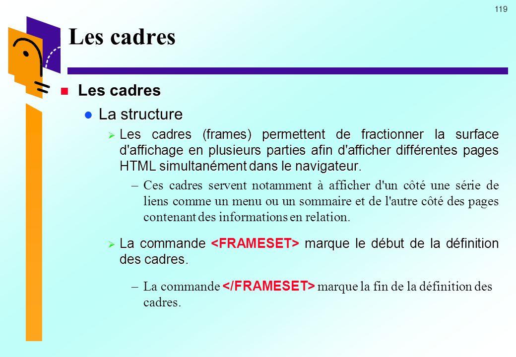 Les cadres Les cadres La structure