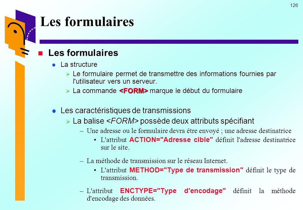 Les formulaires Les formulaires Les caractéristiques de transmissions
