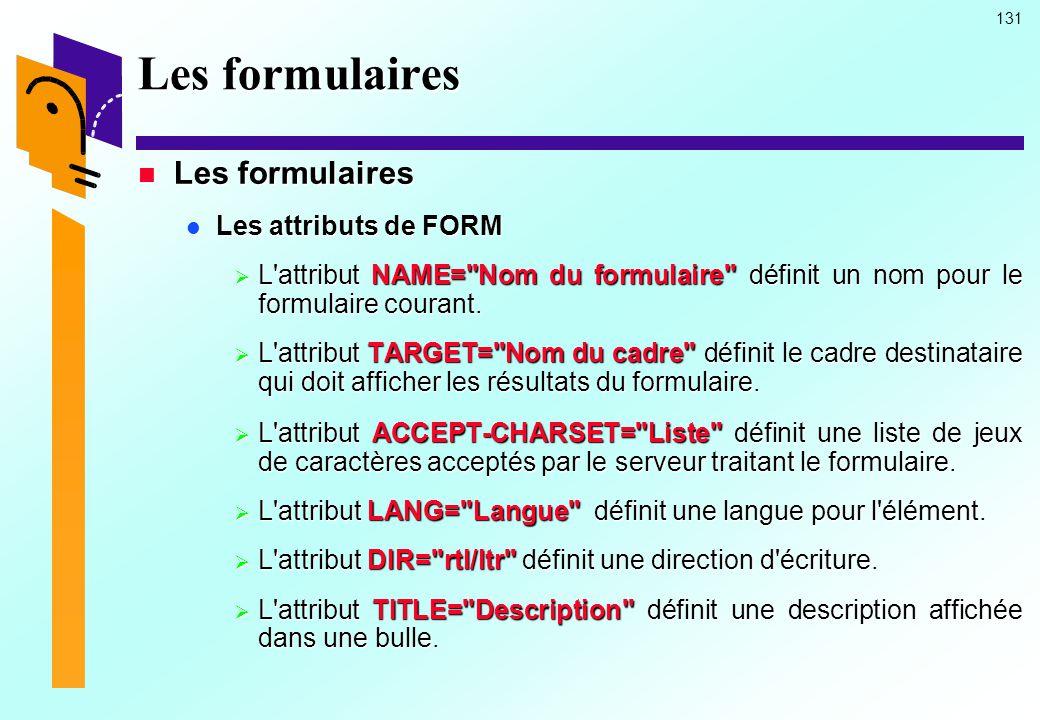 Les formulaires Les formulaires Les attributs de FORM