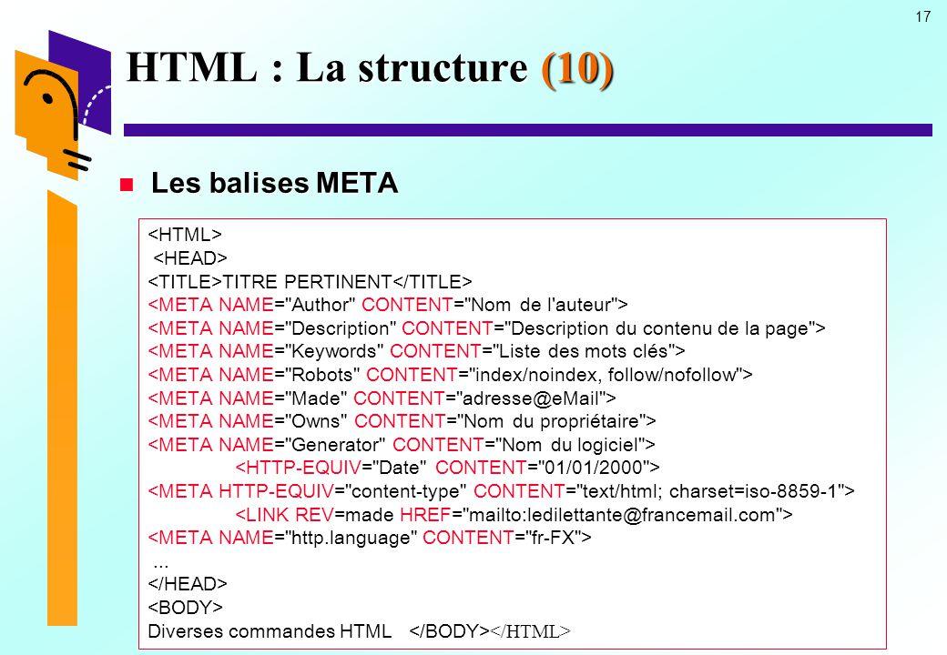 HTML : La structure (10) Les balises META <HTML> <HEAD>
