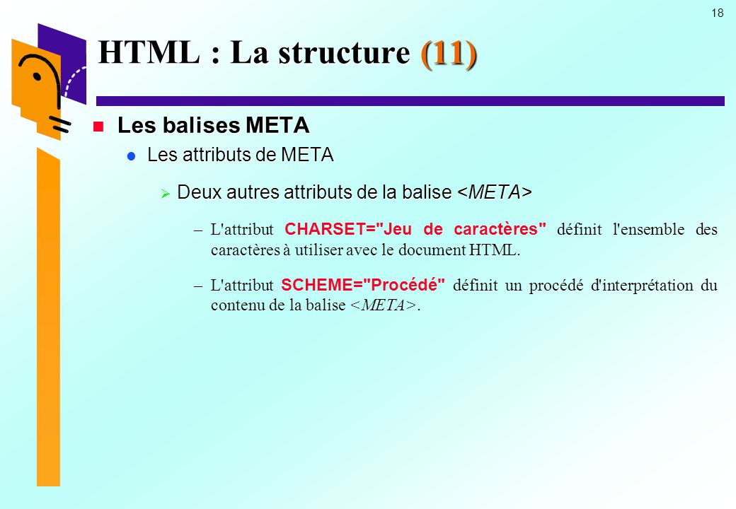 HTML : La structure (11) Les balises META Les attributs de META