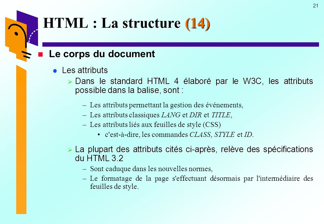 HTML : La structure (14) Le corps du document Les attributs