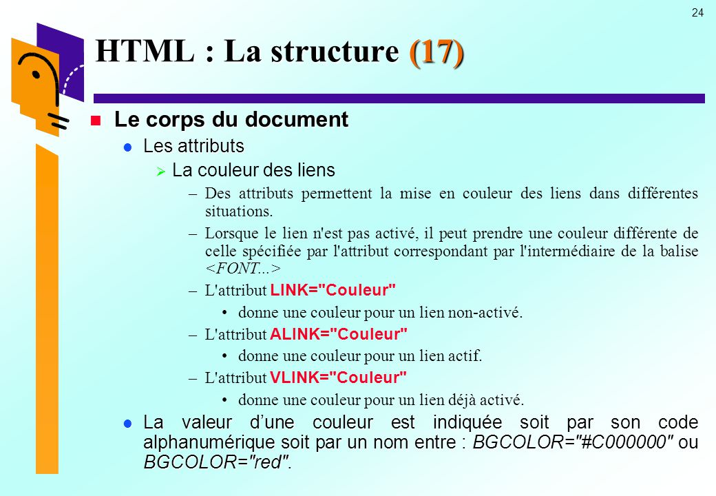 HTML : La structure (17) Le corps du document Les attributs