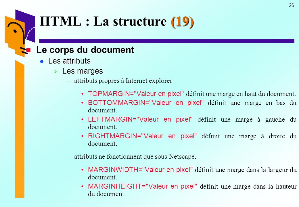 HTML : La structure (19) Le corps du document Les attributs Les marges