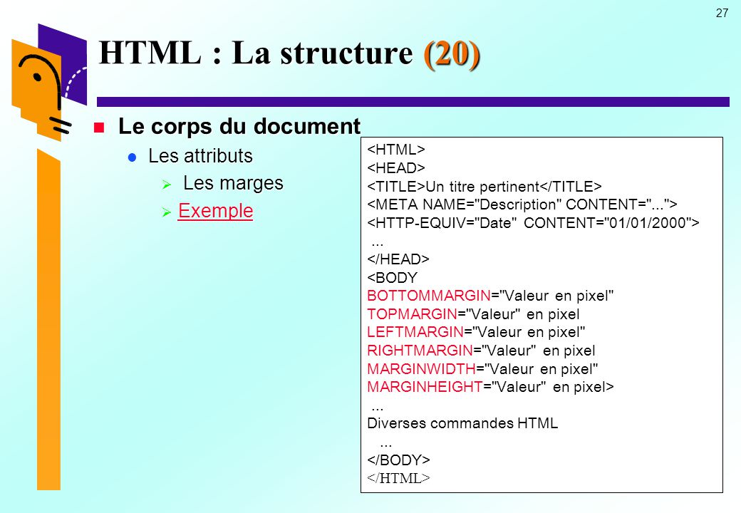 HTML : La structure (20) Le corps du document Les attributs Les marges