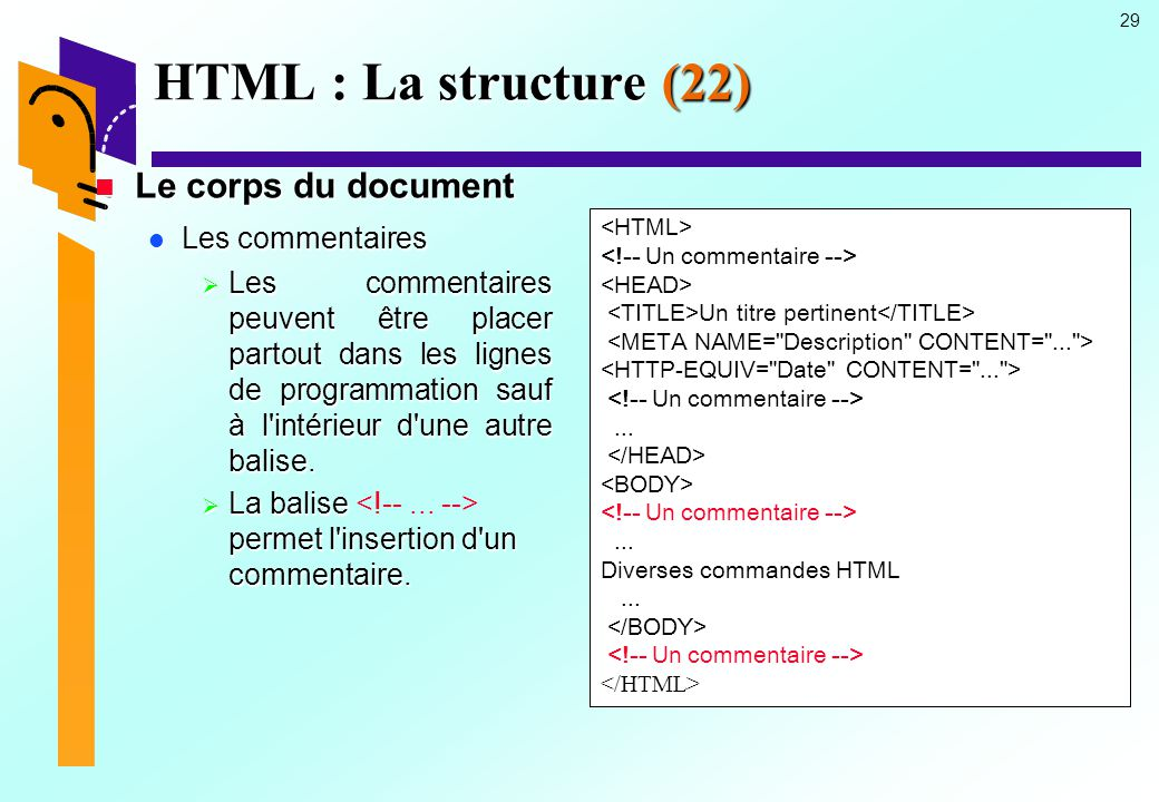 HTML : La structure (22) Le corps du document Les commentaires