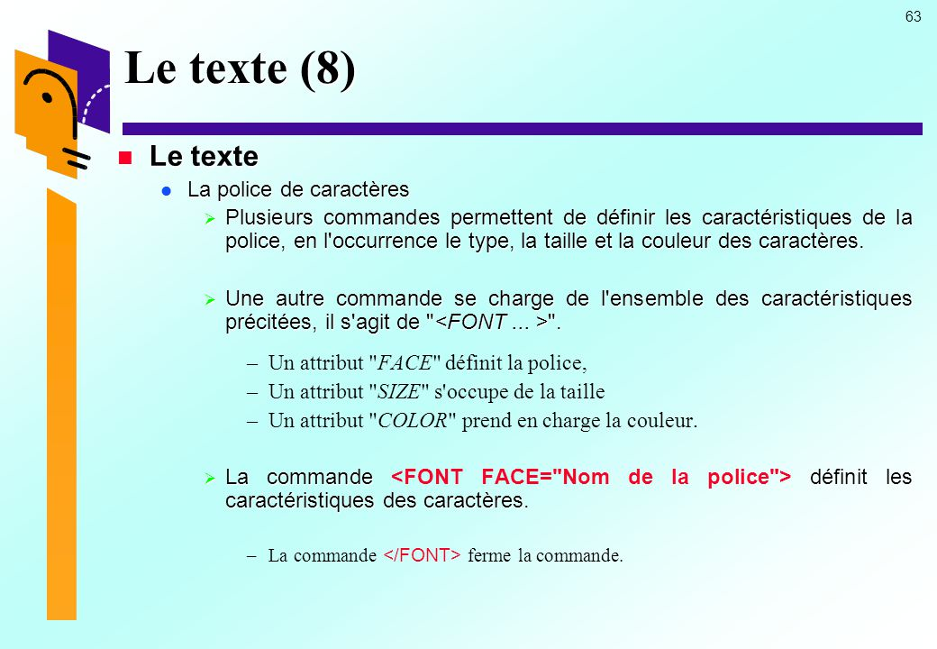 Le texte (8) Le texte La police de caractères