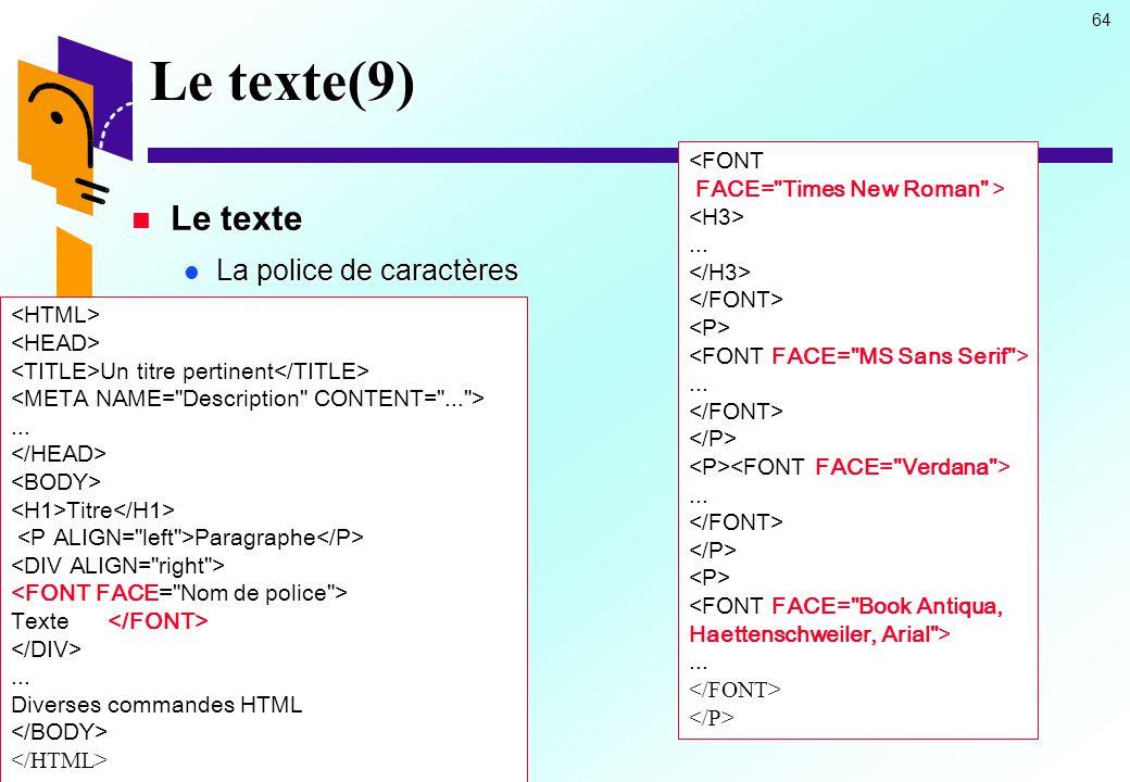 Le texte(9) Le texte La police de caractères <FONT