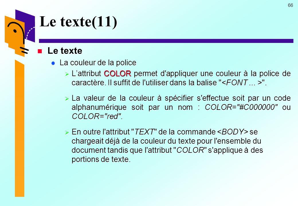 Le texte(11) Le texte La couleur de la police