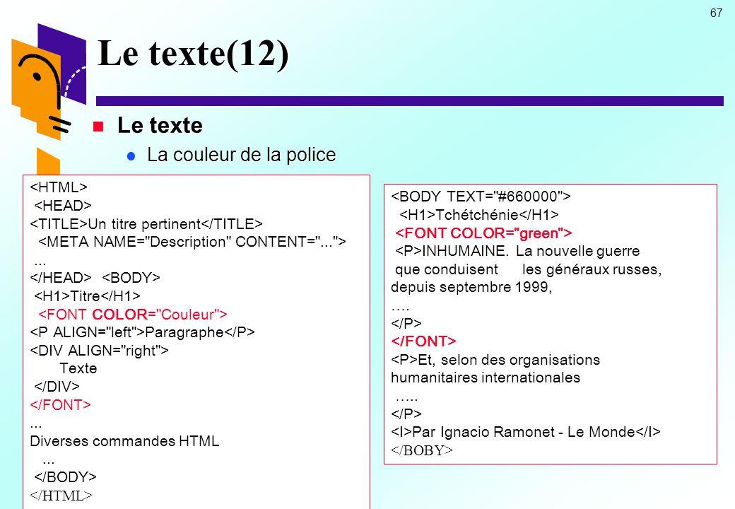 Le texte(12) Le texte La couleur de la police <HTML>