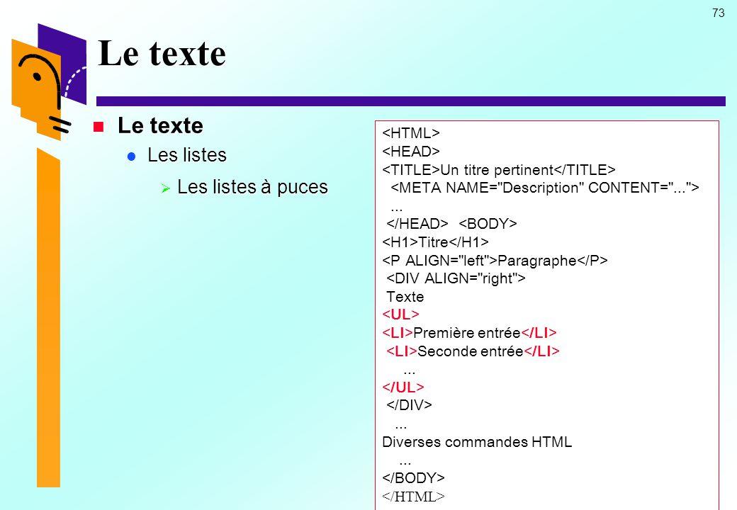 Le texte Le texte Les listes Les listes à puces <HTML>