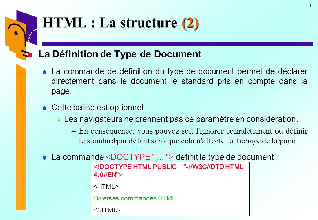 HTML : La structure (2) La Définition de Type de Document