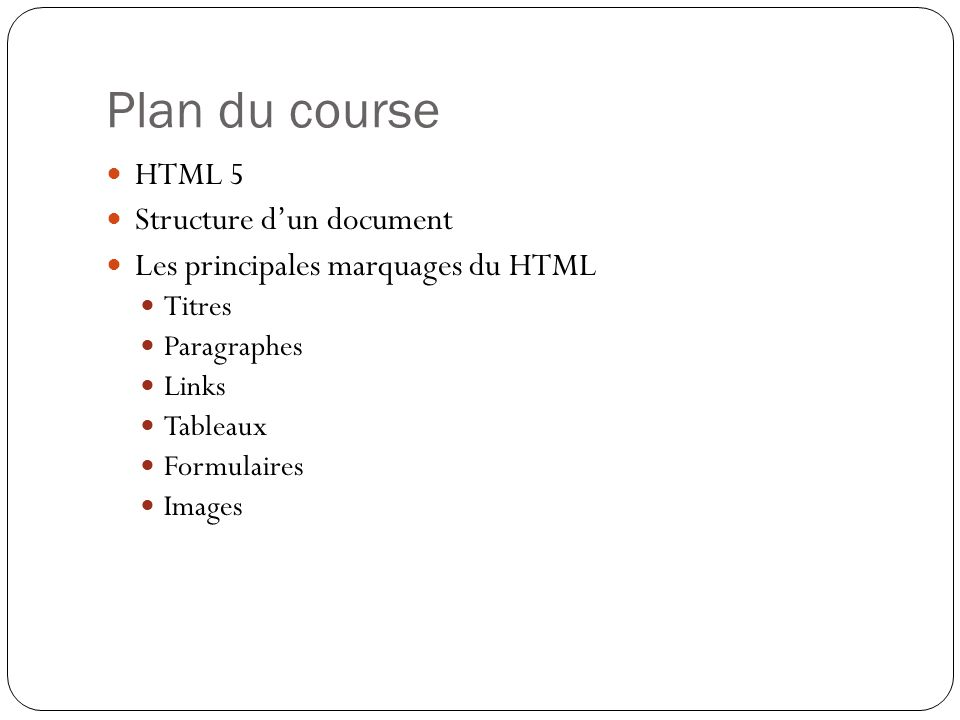 Plan du course HTML 5 Structure d'un document