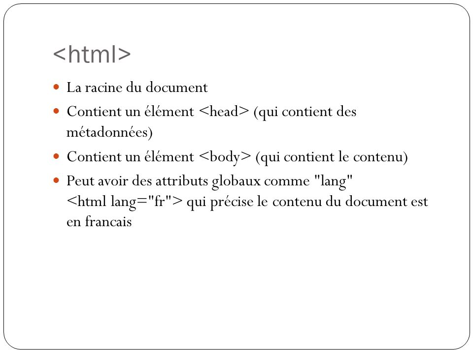 <html> La racine du document
