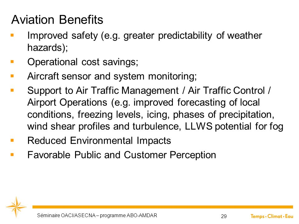 Aviation Benefits Improved safety (e.g. greater predictability of weather hazards); Operational cost savings;