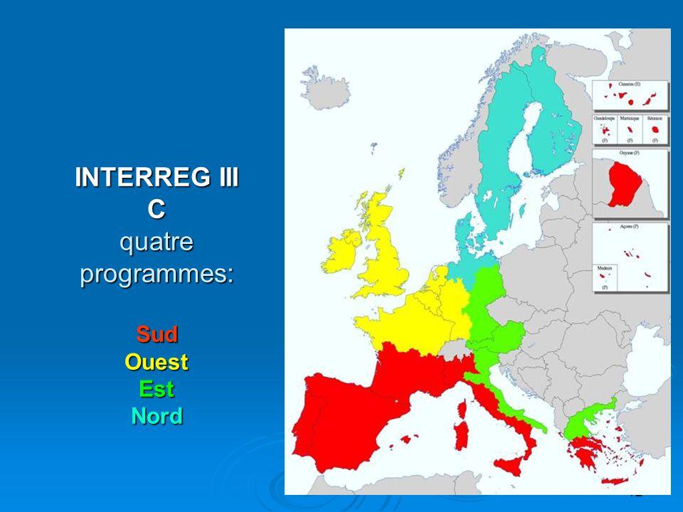 INTERREG III C quatre programmes: Sud Ouest Est Nord