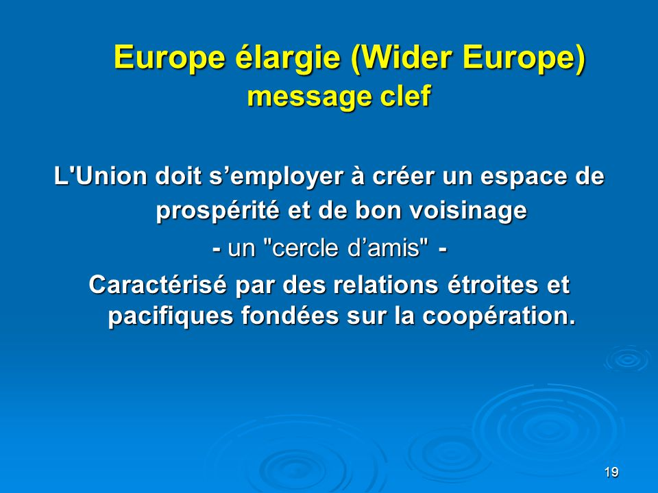 Europe élargie (Wider Europe) message clef