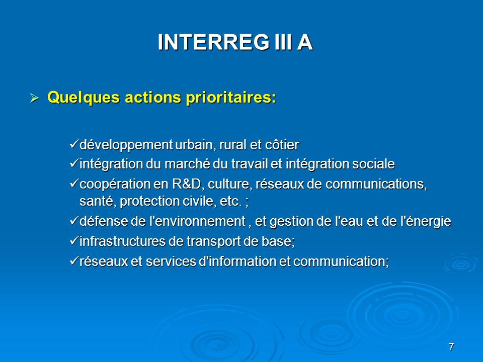 INTERREG III A Quelques actions prioritaires: