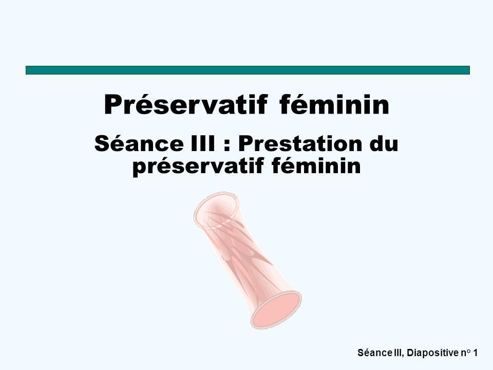 Séance III : Prestation du préservatif féminin