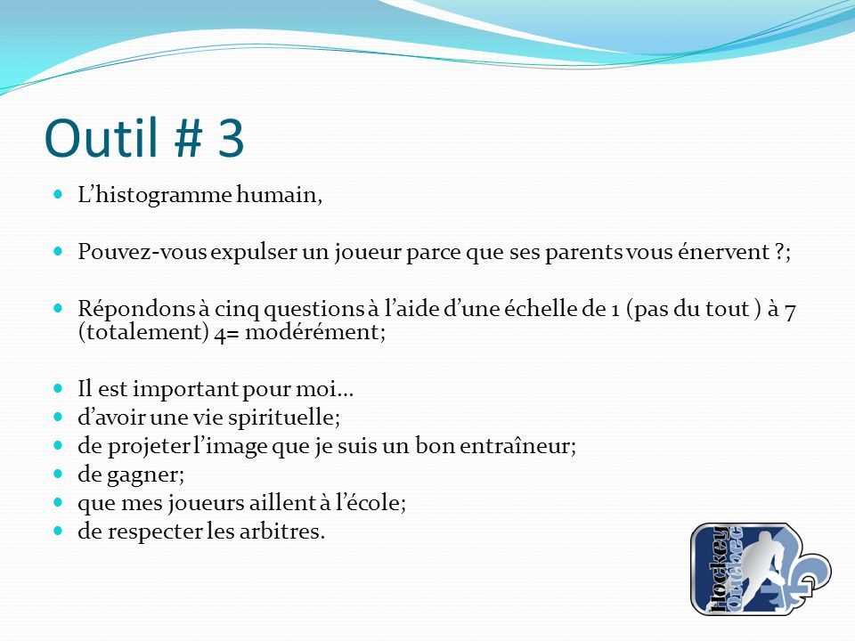 Outil # 3 L'histogramme humain,