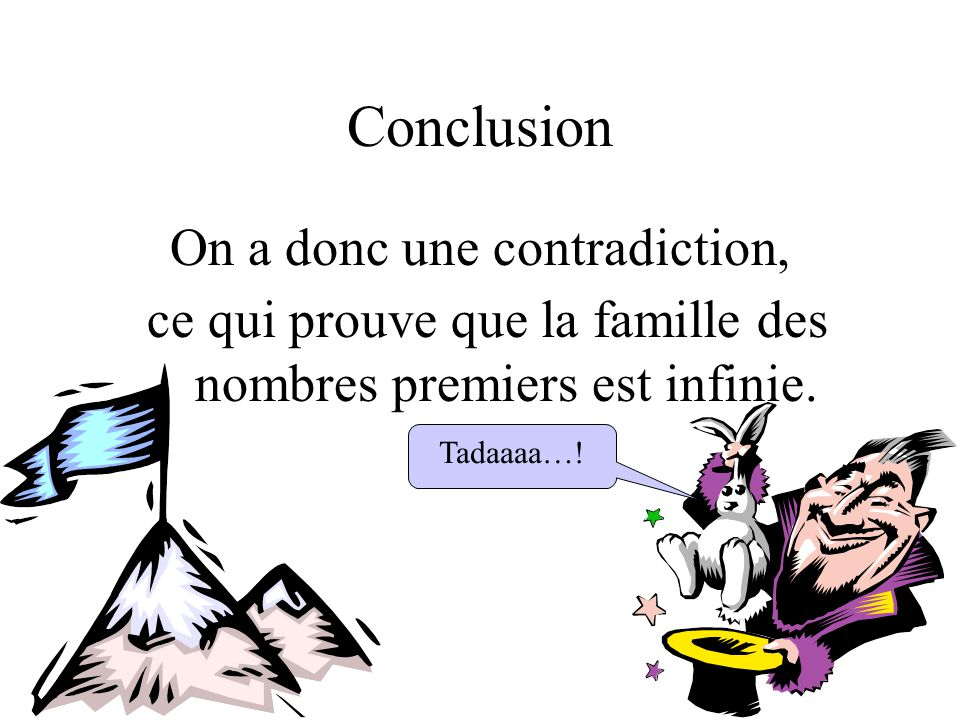 Conclusion On a donc une contradiction,