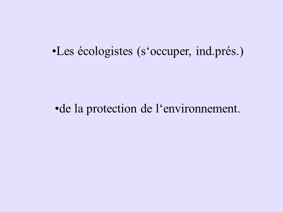 Les écologistes (s'occuper, ind.prés.)