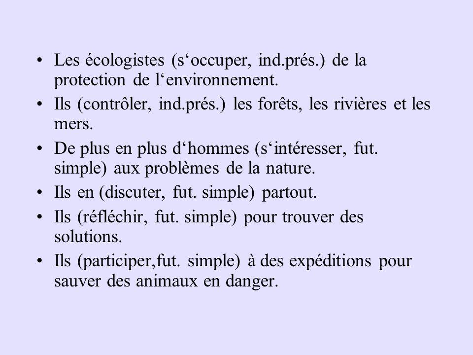 Les écologistes (s'occuper, ind. prés