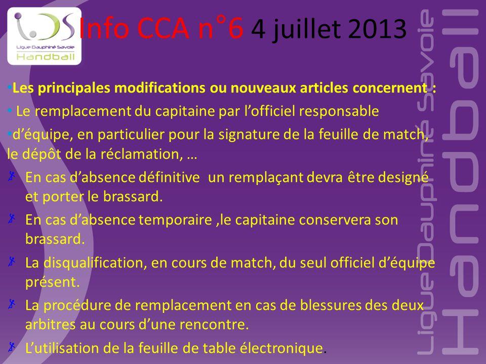 Info CCA n°6 4 juillet 2013 Les principales modifications ou nouveaux articles concernent : Le remplacement du capitaine par l'officiel responsable.