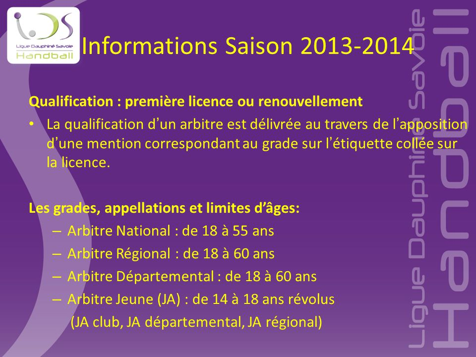 Informations Saison 2013-2014 Qualification : première licence ou renouvellement.