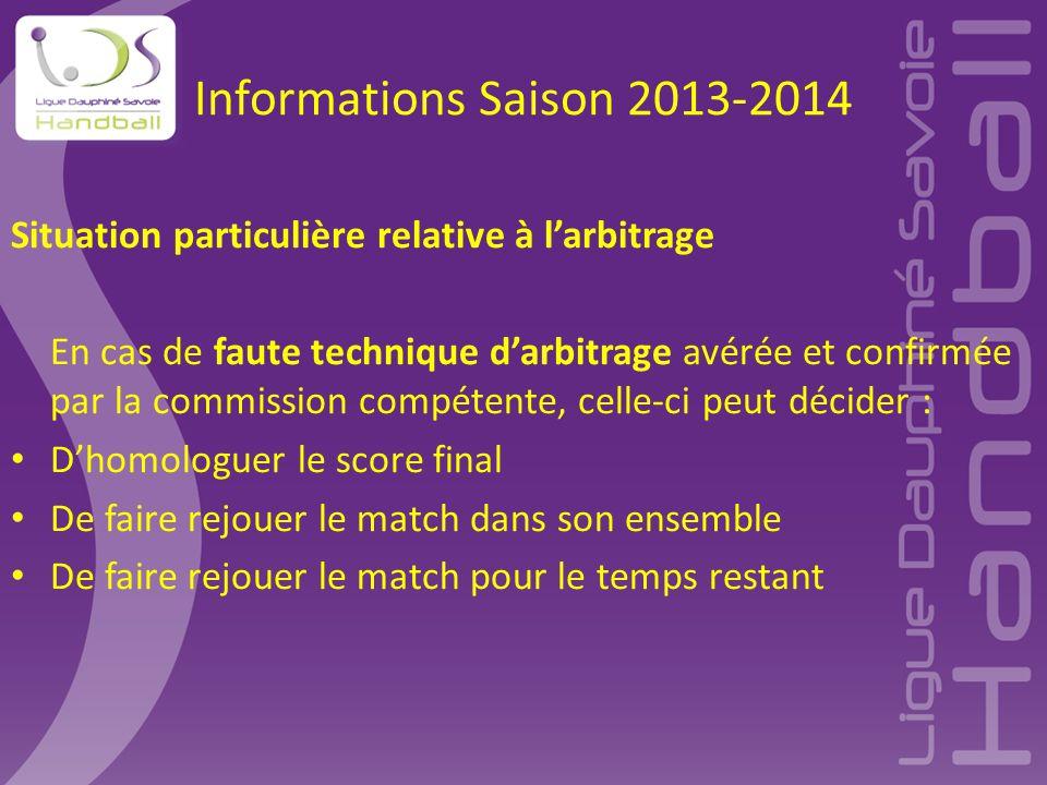 Informations Saison 2013-2014 Situation particulière relative à l'arbitrage.