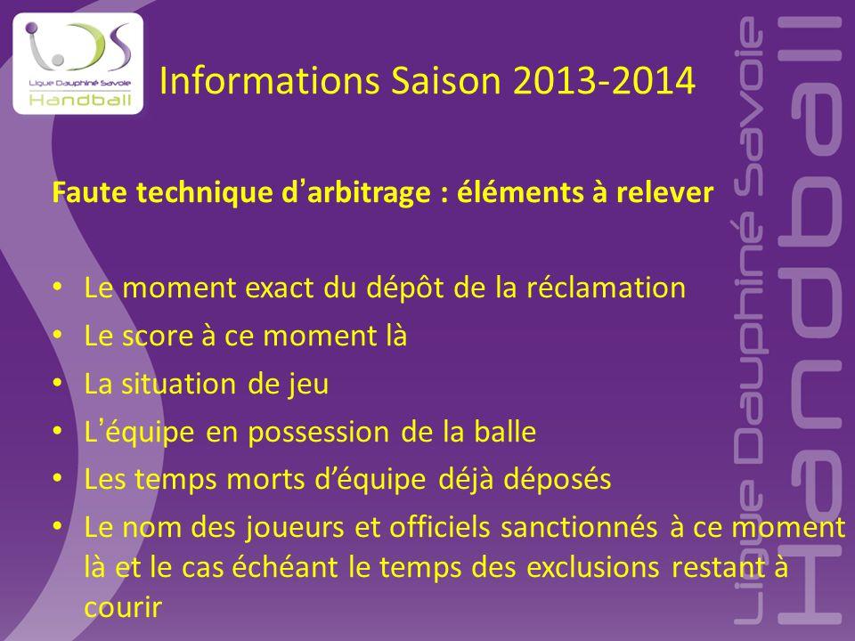 Informations Saison 2013-2014 Faute technique d'arbitrage : éléments à relever. Le moment exact du dépôt de la réclamation.