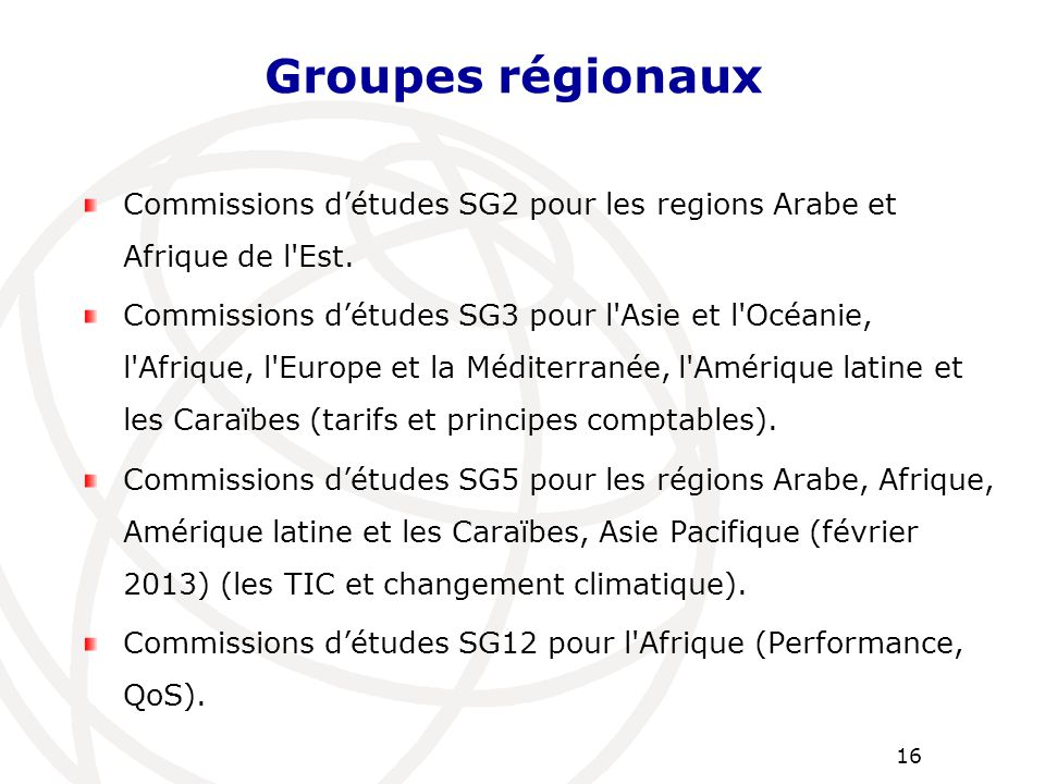 Groupes régionaux Commissions d'études SG2 pour les regions Arabe et Afrique de l Est.