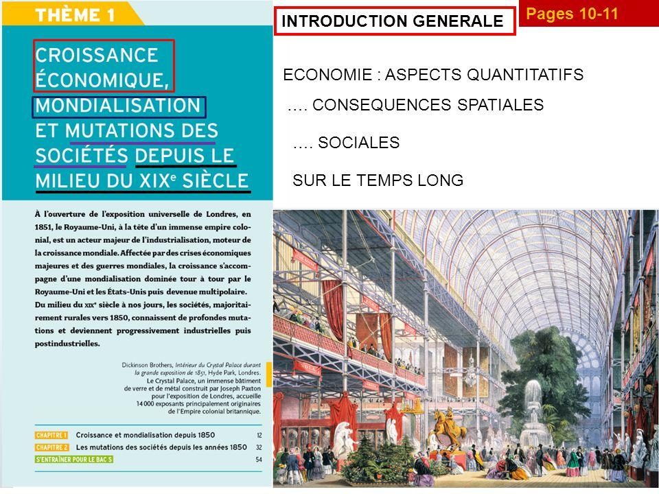 Pages 10-11 INTRODUCTION GENERALE. ECONOMIE : ASPECTS QUANTITATIFS. …. CONSEQUENCES SPATIALES. …. SOCIALES.