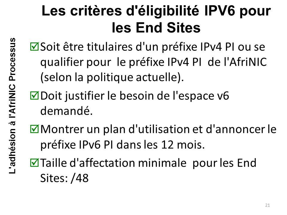 Les critères d éligibilité IPV6 pour les End Sites