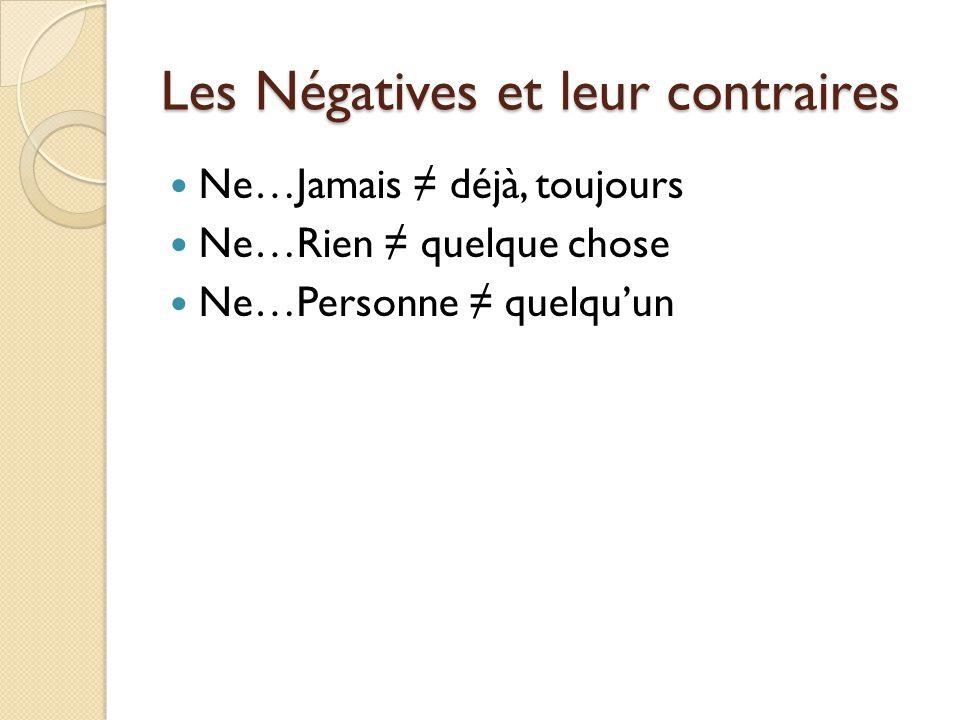 Les Négatives et leur contraires