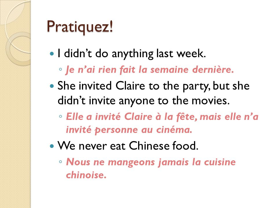 Pratiquez! I didn't do anything last week.