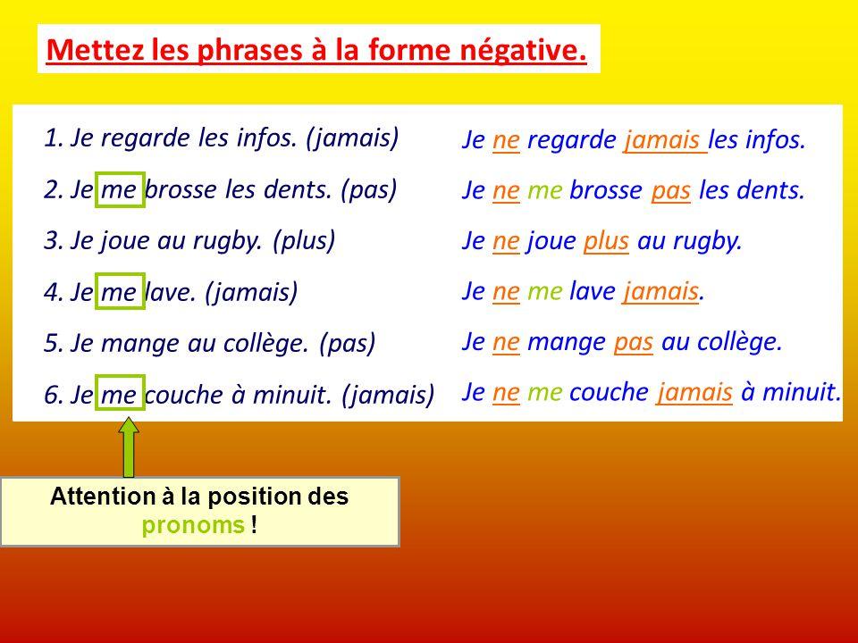 Attention à la position des pronoms !