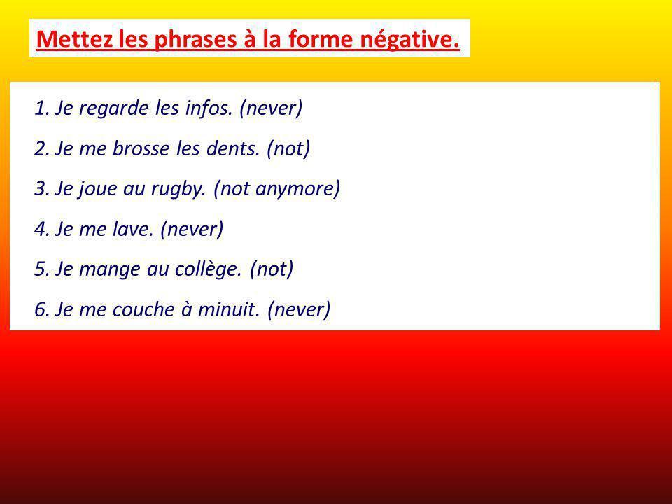 Mettez les phrases à la forme négative.
