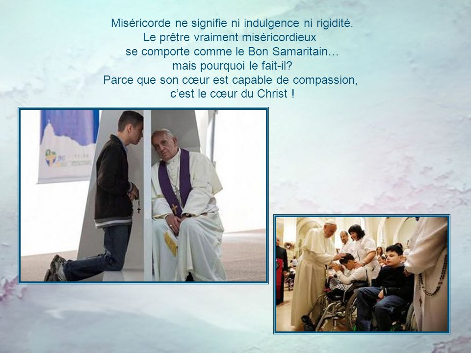 Miséricorde ne signifie ni indulgence ni rigidité.