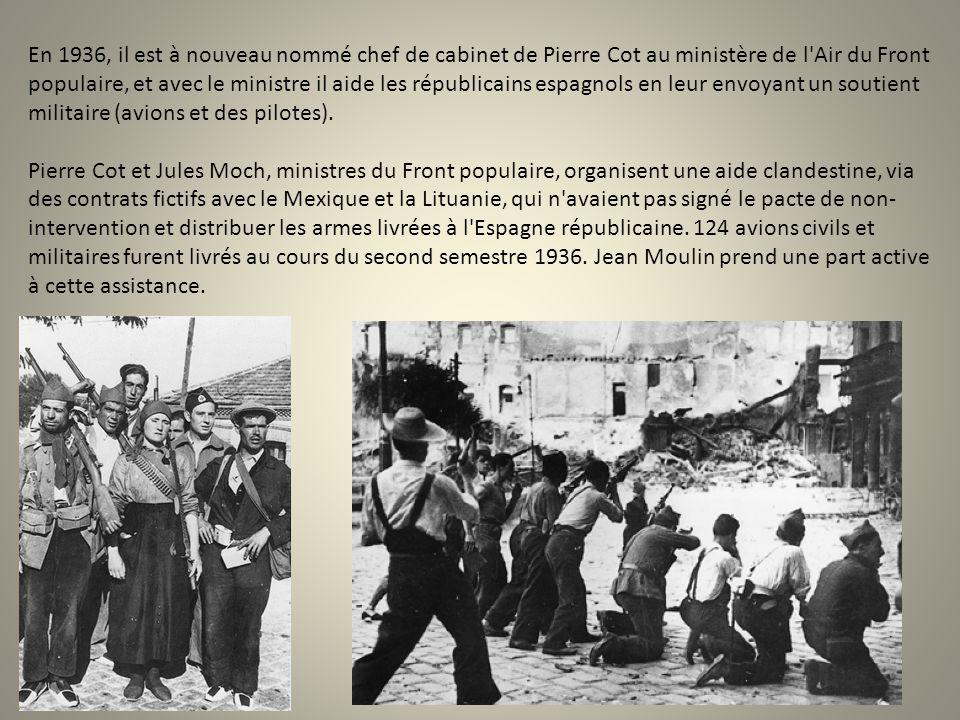 En 1936, il est à nouveau nommé chef de cabinet de Pierre Cot au ministère de l Air du Front populaire, et avec le ministre il aide les républicains espagnols en leur envoyant un soutient militaire (avions et des pilotes).