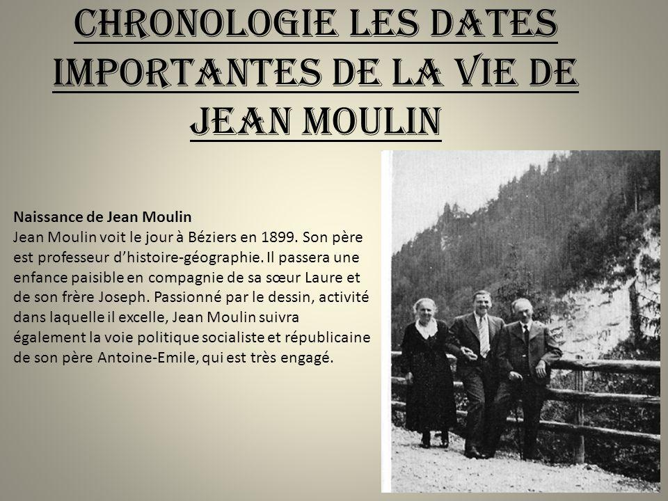 Chronologie les dates importantes de la vie de Jean Moulin
