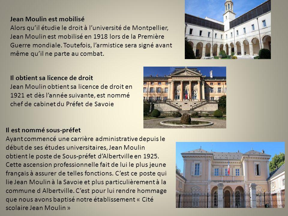 Jean Moulin est mobilisé Alors qu'il étudie le droit à l'université de Montpellier, Jean Moulin est mobilisé en 1918 lors de la Première Guerre mondiale. Toutefois, l'armistice sera signé avant même qu'il ne parte au combat.