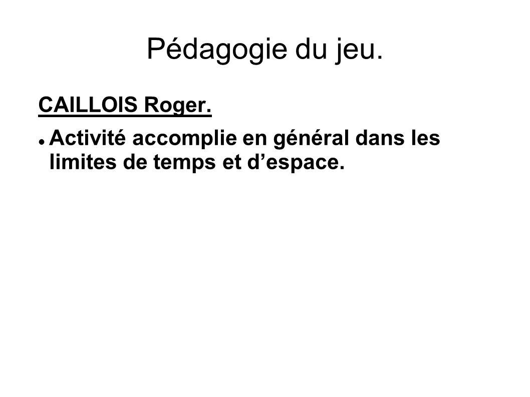 Pédagogie du jeu. CAILLOIS Roger.
