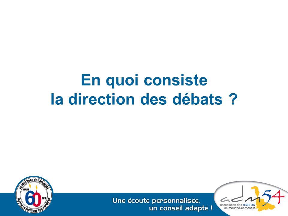 En quoi consiste la direction des débats