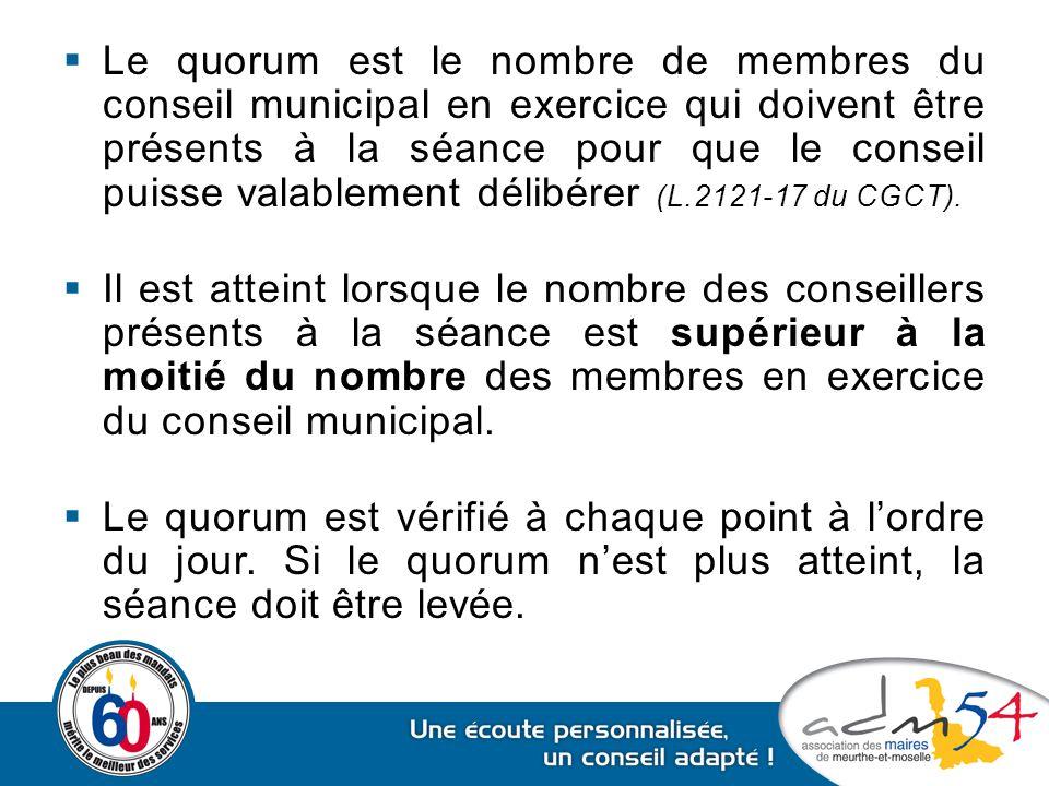 Le quorum est le nombre de membres du conseil municipal en exercice qui doivent être présents à la séance pour que le conseil puisse valablement délibérer (L.2121-17 du CGCT).