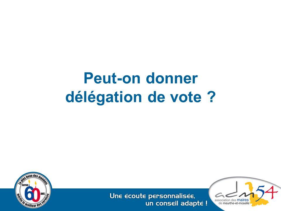 Peut-on donner délégation de vote