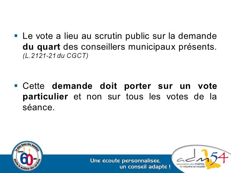Le vote a lieu au scrutin public sur la demande du quart des conseillers municipaux présents. (L.2121-21 du CGCT)